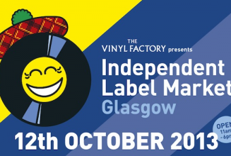 Labels announce exclusive vinyl for Glasgow's debut Independent Label Market; listen to the preview playlist now
