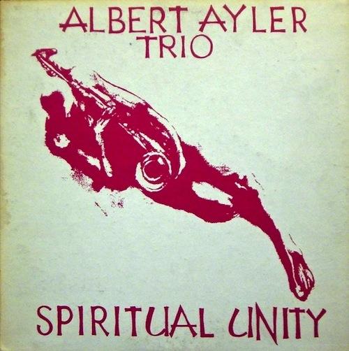 Albert Ayler_Spiritual Unity