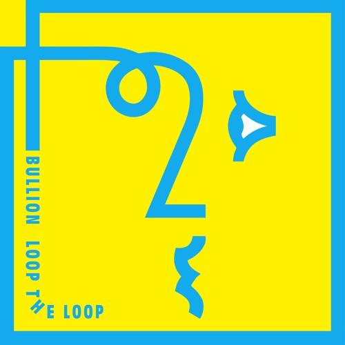 bullion_loop the loop