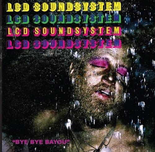 lcd-soundsystem-bye-bye-bayou
