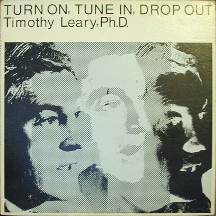 timothy leary_turn on, tune in, drop out