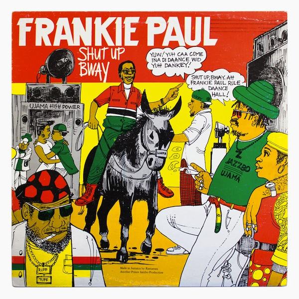 15-Shut-Up-Bway-Frankie-Paul-Ujama-c1988-Wilfred-Limonious-In-Fine-Style-One-Love-Books copy